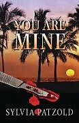 Kartonierter Einband You Are Mine von Sylvia Patzold