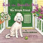 Kartonierter Einband Kai the Doodle Dog and His Unique Friend von Jennifer McMichael