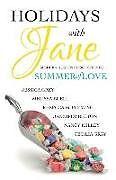 Kartonierter Einband Holidays with Jane: Summer of Love von Nancy Kelley, Jennifer Becton, Jessica Grey