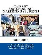 Kartonierter Einband Cases by Outstanding Marketing Students: DePaul University 2015-2016 von Kathleen Stevenson, J. Steven Kelly