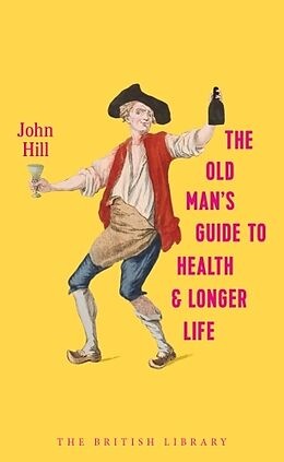 Fester Einband The Old Man's Guide to Health and Long Life von John Hill