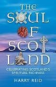 Kartonierter Einband The Soul of Scotland von Harry Reid
