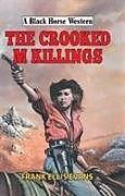 Fester Einband Crooked M Killings -the- von Frank Ellis Evans
