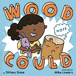 Fester Einband Wood Could von Tiffany Stone, Mike Lowery