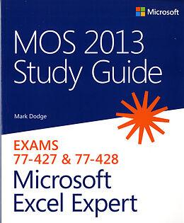 Kartonierter Einband MOS 2013 Study Guide for Microsoft Excel Expert von Mark Dodge