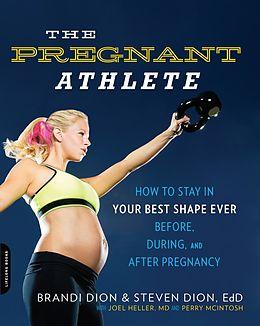 E-Book (epub) The Pregnant Athlete von Brandi Dion, Steven Dion, McIntosh Perry