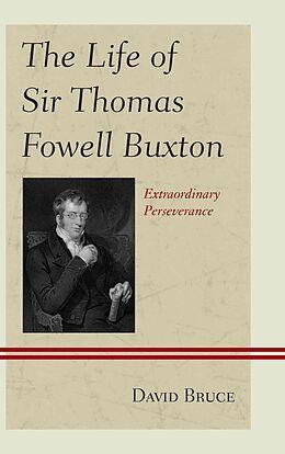 Fester Einband The Life of Sir Thomas Fowell Buxton von David Bruce