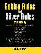 Kartonierter Einband Golden Rules and Silver Rules of Humanity von Q. C. Terry