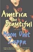 Kartonierter Einband America the Beautiful von Moon Unit Zappa