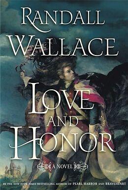 E-Book (epub) Love and Honor von Randall Wallace