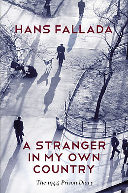 E-Book (pdf) A Stranger in My Own Country von Hans Fallada