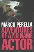Kartonierter Einband Adventures of a No Name Actor von Marco Perella