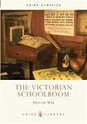 Kartonierter Einband The Victorian Schoolroom von Trevor May
