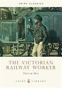 Kartonierter Einband The Victorian Railway Worker von Trevor May