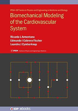 E-Book (epub) Biomechanical Modeling of the Cardiovascular System von Ricardo Luis Armentano, Edmundo Ignacio Cabrera Fischer, Leandro Javier Cymberknop