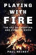 Fester Einband PLAYING WITH FIRE von PAUL HEINEY