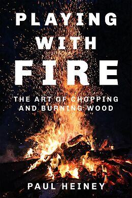 E-Book (epub) Playing With Fire von Paul Heiney