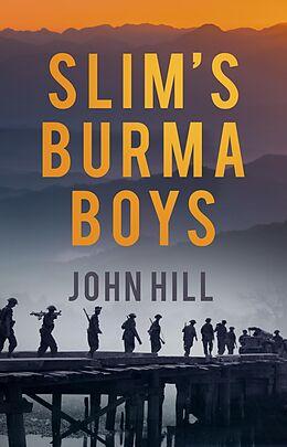 E-Book (epub) Slim's Burma Boys von John Hill