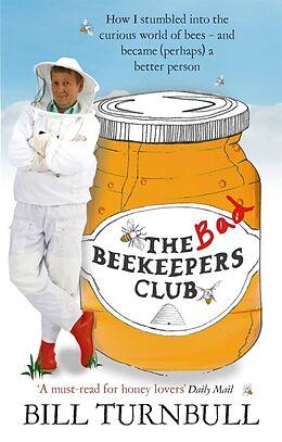 Kartonierter Einband The Bad Beekeepers Club von Bill Turnbull