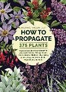 Fester Einband How to Propagate 375 Plants von Richard Rosenfeld