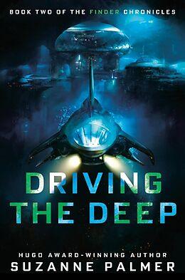 Fester Einband Driving the Deep von Suzanne Palmer