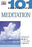 Kartonierter Einband 101 Essential Tips: Meditation von Naomi Ozaniec, Marlena Spieler, Sharon Lucas