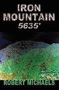 Kartonierter Einband Iron Mountain 5635' von Robert Michaels