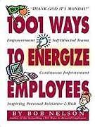 Kartonierter Einband 1001 Ways to Energize Employees von Bob Nelson