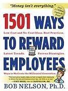 Kartonierter Einband 1501 Ways to Reward Employees von Bob Nelson
