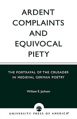 Kartonierter Einband Ardent Complaints and Equivocal Piety von William E. Jackson
