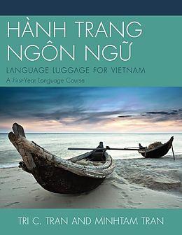 E-Book (epub) HÀNH TRANG NGÔN NG?: LANGUAGE LUGGAGE FOR VIETNAM von Tri C. Tran, Minh-Tam Tran