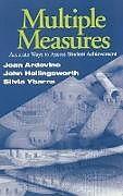 Fester Einband Multiple Measures: Accurate Ways to Assess Student Achievement von Joan Ardovino, John R. Hollingsworth, Silvia E. Ybarra