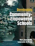 Fester Einband Developing Community-Empowered Schools von Mary Ann Burke, Lawrence O. Picus