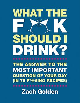 E-Book (epub) What the F*@# Should I Drink? von Zach Golden