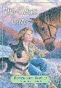 Fester Einband Ivy Takes Care von Rosemary Wells, Jim LaMarche