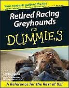Kartonierter Einband Retired Racing Greyhounds for Dummies von Lee Livingood