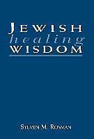 Fester Einband Jewish Healing Wisdom von Steven M. Rosman