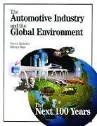 Kartonierter Einband The Automotive Industry and the Global Environment von Dennis Schuetzle, William Glaze