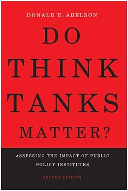 E-Book (pdf) Do Think Tanks Matter?, Second Edition von Donald E. Abelson
