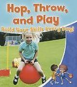 Kartonierter Einband Hop Throw and Play von Rebecca Sjonger