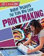 Kartonierter Einband Maker Projects for Kids Who Love Printmaking von Galat Joan