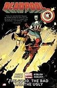 Kartonierter Einband Deadpool. The Good, The Bad and the Ugly von Brian Posehn, Gerry Duggan