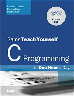Couverture cartonnée C Programming in One Hour a Day, Sams Teach Yourself de Bradley L. Jones, Peter Aitken, Dean Miller