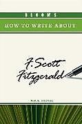 Fester Einband Bloom's How to Write About F. Scott Fitzgerald von Kim Becnel