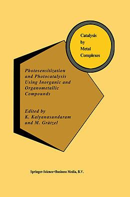 Fester Einband Photosensitization and Photocatalysis Using Inorganic and Organometallic Compounds von