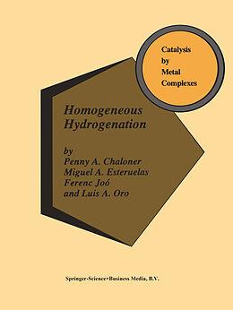 Fester Einband Homogeneous Hydrogenation von P. A. Chaloner, M. A. Esteruelas, Ferenc Joó
