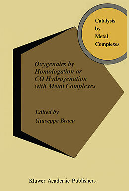 Fester Einband Oxygenates by Homologation or CO Hydrogenation with Metal Complexes von