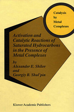 Fester Einband Activation and Catalytic Reactions of Saturated Hydrocarbons in the Presence of Metal Complexes von A. E. Shilov, Georgiy B. Shul'pin