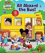 Pappband, unzerreissbar Fisher-Price Little People: All Aboard the Bus! von Matt Mitter