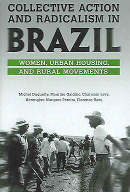 Fester Einband Collective Action and Radicalism in Brazil von Michel Duquette, Maurilio de Lima Galdino, Chairman Levy